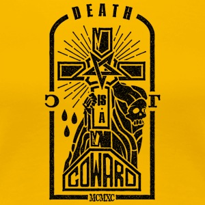 Death is a Coward - Women's Premium T-Shirt