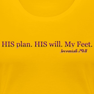 HIS plan. Jeremiah 29:11 - Women's Premium T-Shirt