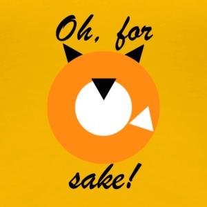 Oh, for fox sake! - Women's Premium T-Shirt