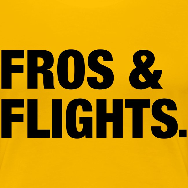 Fros & Flights