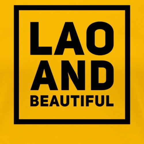 LAO AND BEAUTIFUL black - Women's Premium T-Shirt