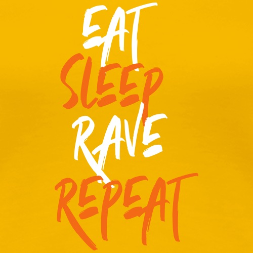 Eat Sleep Rave Repeat - Women's Premium T-Shirt