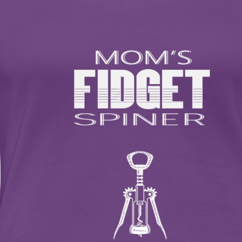 Mom's Fidget Spinner - Women's Premium T-Shirt