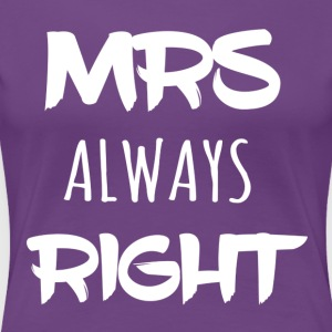 Mrs_ALWAYS_right - Women's Premium T-Shirt