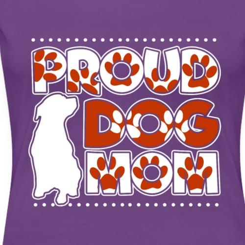 Proud Dog Mom - Women's Premium T-Shirt