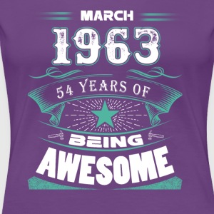 March 1963 - 54 years of being awesome (v.2017) - Women's Premium T-Shirt