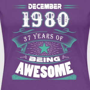 December 1980 - 37 years of being awesome - Women's Premium T-Shirt