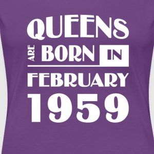 Queens are born in February 1959 - Women's Premium T-Shirt