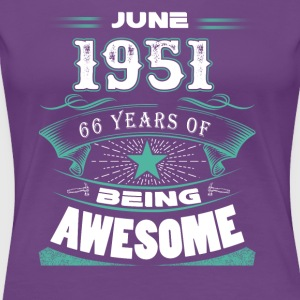June 1951 - 66 years of being awesome - Women's Premium T-Shirt