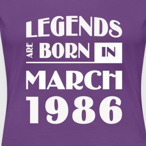 Legends are born in March 1986 - Women's Premium T-Shirt