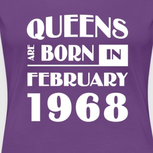 Queens are born in February 1968 - Women's Premium T-Shirt