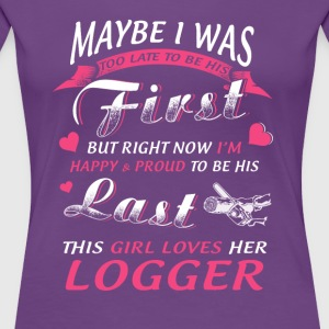 This girl loves her Logger T-Shirt - Women's Premium T-Shirt