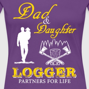 Dad and Daughter Logger T-Shirt - Women's Premium T-Shirt