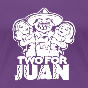 Two For Juan Mexican - Women's Premium T-Shirt