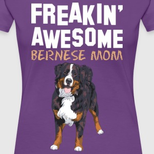 Freaking Awesome Bernese Mom - Women's Premium T-Shirt
