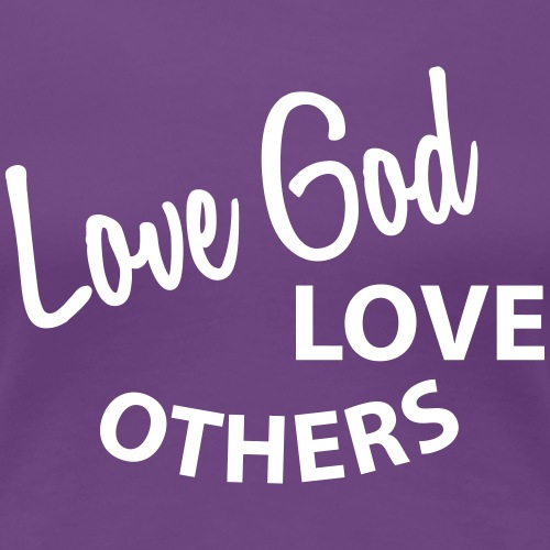 Gateway | Love God + Love Others | Simple Design - Women's Premium T-Shirt