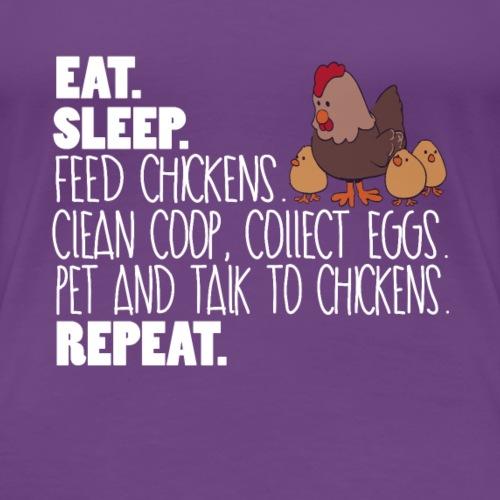 Eat Sleep Chickens Repeat - Women's Premium T-Shirt