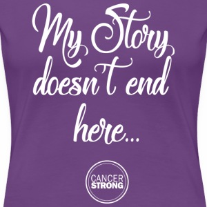 My Story doesn't end here - Women's Premium T-Shirt