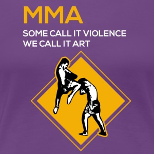 MMA-Violence or art- Funny Shirt, Hoodie,Tank Gift - Women's Premium T-Shirt