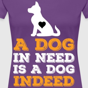 Dog In Need - Women's Premium T-Shirt