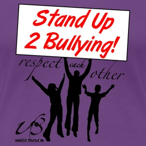 Stand Up To Bullying - Women's Premium T-Shirt