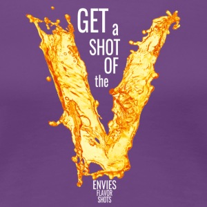 Edgy Get A Shot of the V White - Women's Premium T-Shirt
