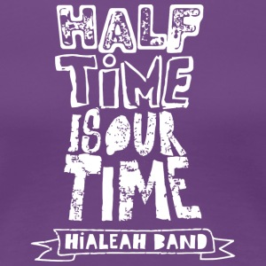 HIALEAH BAND - Women's Premium T-Shirt