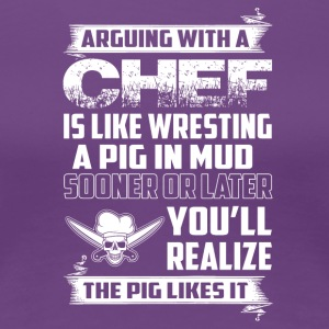 Arguing with a Chef - Women's Premium T-Shirt