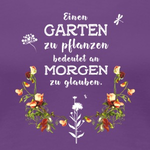garden Garten german Slogan Love plant flower gree - Women's Premium T-Shirt