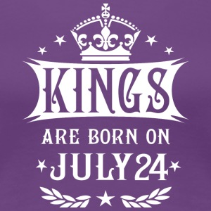 Kings Are Born On July 24 - Women's Premium T-Shirt