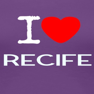 I LOVE RECIFE - Women's Premium T-Shirt