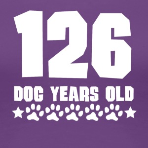 126 Dog Years Old Funny 18th Birthday - Women's Premium T-Shirt