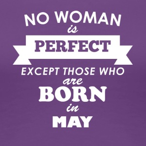 May Perfect woman - Women's Premium T-Shirt