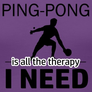 Ping Pong is my therapy - Women's Premium T-Shirt
