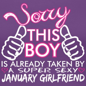 Sorry This Boys Already Taken January Boyfriend - Women's Premium T-Shirt