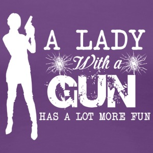 A Lady With A Gun Has A Lot More Fun T Shirt - Women's Premium T-Shirt