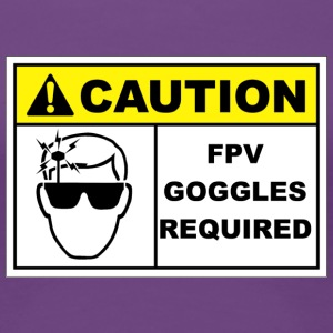 Caution FPV Goggles Required - Women's Premium T-Shirt