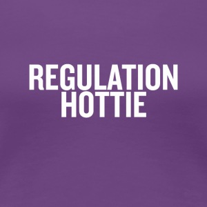 Regulation Hottie White - Women's Premium T-Shirt
