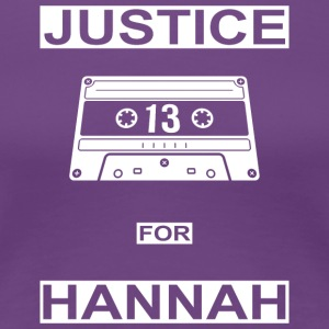 Justice for Hannah - Women's Premium T-Shirt