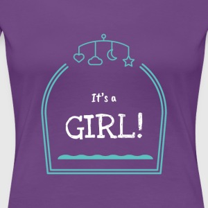 It's A Girl Cute Statement Design Novelty Apparel - Women's Premium T-Shirt