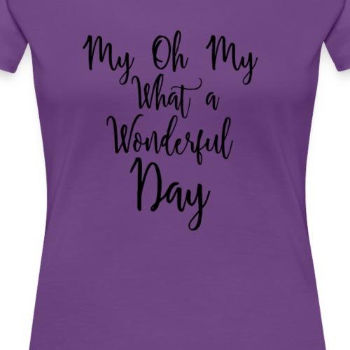 Wonderful Day - Women's Premium T-Shirt
