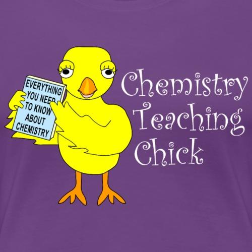 Chemistry Teaching Chick White Text - Women's Premium T-Shirt