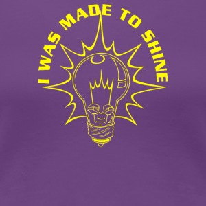 I Was Made To Shine - Women's Premium T-Shirt