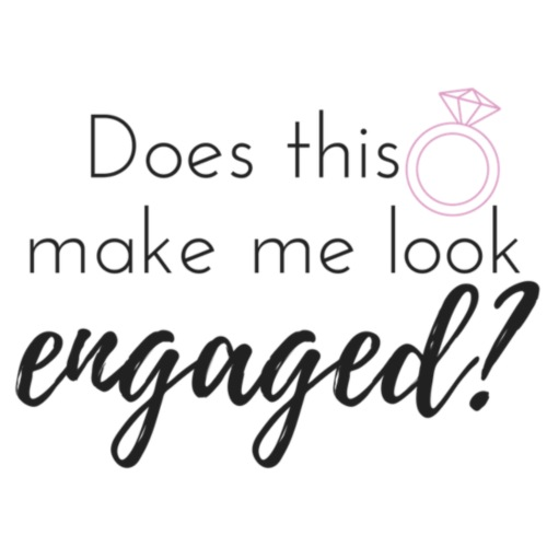 Does this ring make me look engaged? - Women's Premium T-Shirt