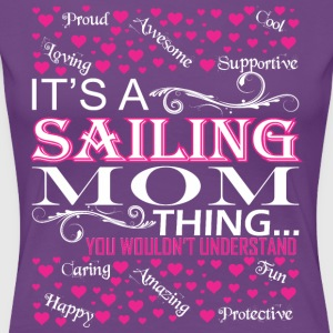 Its A Sailing Mom Things You Wouldnt Understand - Women's Premium T-Shirt
