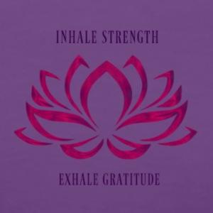 INHALE STRENGTH EXHALE GRATITUDE - Women's Premium T-Shirt