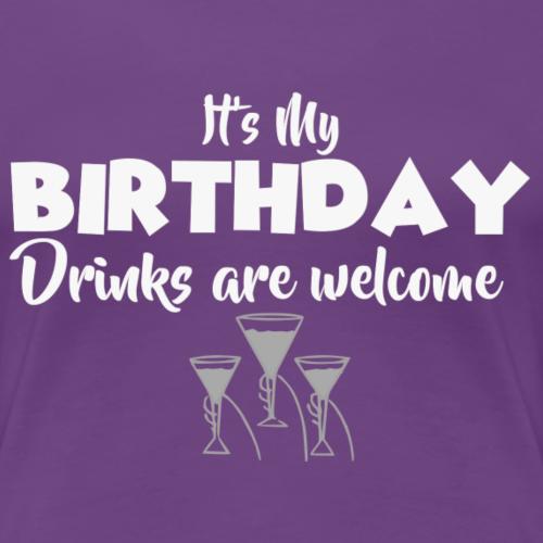 Birthday Drinks - Women's Premium T-Shirt