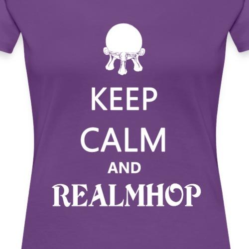 Keep Calm and Realmhop - Women's Premium T-Shirt