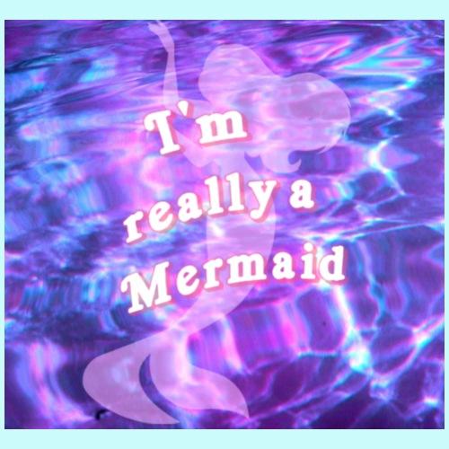I m Really a Mermaid - Women's Premium T-Shirt