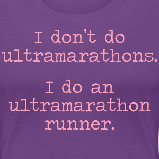 DONT DO ULTRAMARATHONS